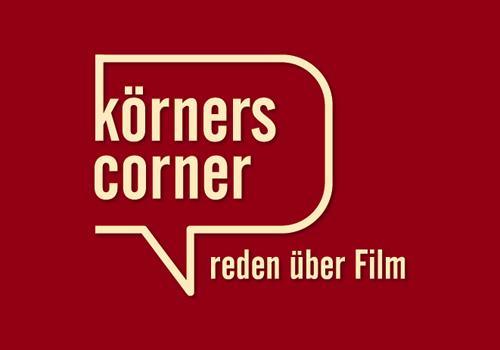Körners Corner - reden über Film